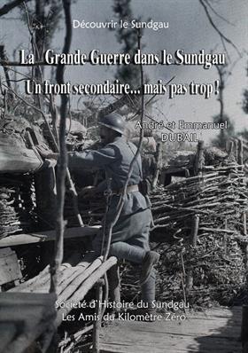 Livre rédigé par la société d'Histoire du Sundgau, Les Amis du kilomètre Zéro, André et Emmanuel DUBAIL