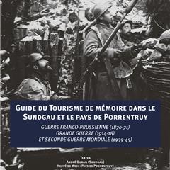 Guide du tourisme de mémoire du Sundgau et du Pays de Porrentruy - © ©dna