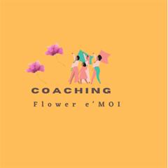 Coach en développement personnel et bien-être - © COACHING FLOWER e'MOI