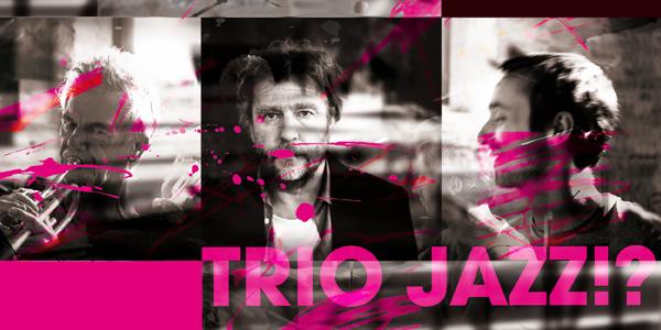 Trio jazz !?