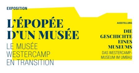 Exposition : L'épopée d'un musée, le musée Westercamp en transition